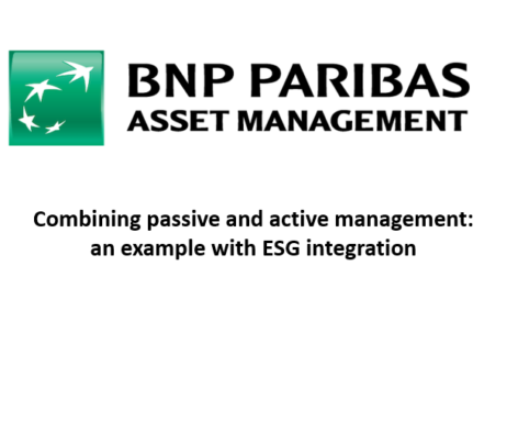 Combining passive and active management: an example with ESG integration (BNP Paribas Asset Management)