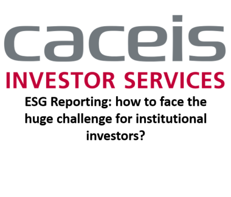 ESG reporting: How to face the huge challenge for institutional investors? (CACEIS)