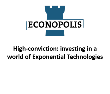 High-Conviction: Investing in a world of Exponential Technologies (Econopolis)