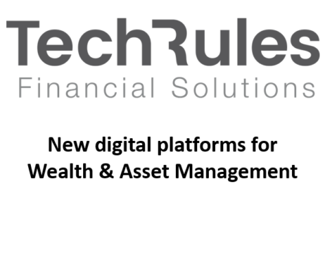 New digital platforms for Wealth and Asset Management. Robo advice. (TechRules)